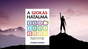 Könyvajánló: Charles Duhigg - A szokás hatalma